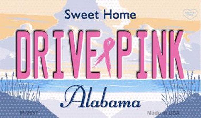 Drive Pink Alabama Novelty Metal Magnet