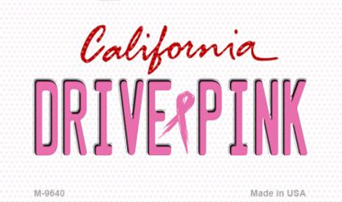 Drive Pink California Novelty Metal Magnet