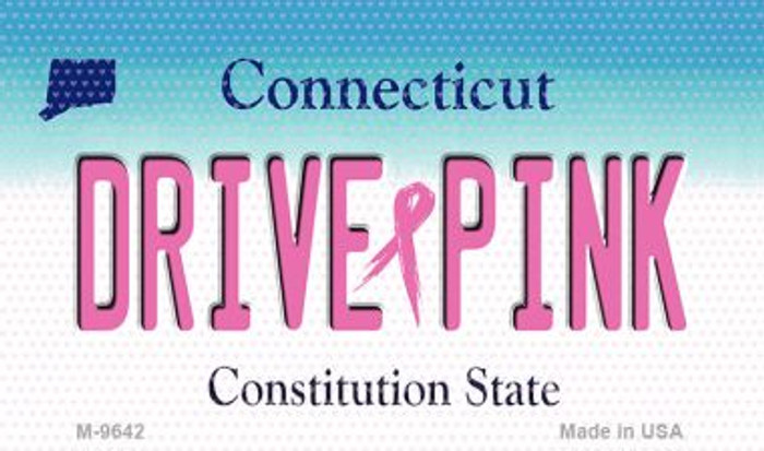 Drive Pink Connecticut Novelty Metal Magnet