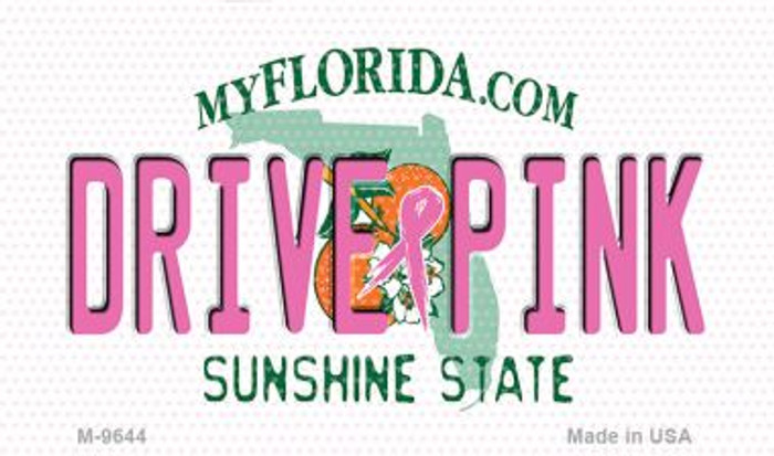 Drive Pink Florida Novelty Metal Magnet