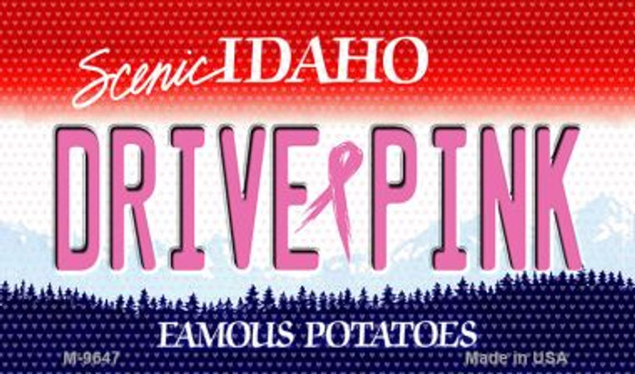 Drive Pink Idaho Novelty Metal Magnet