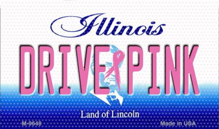 Drive Pink Illinois Novelty Metal Magnet