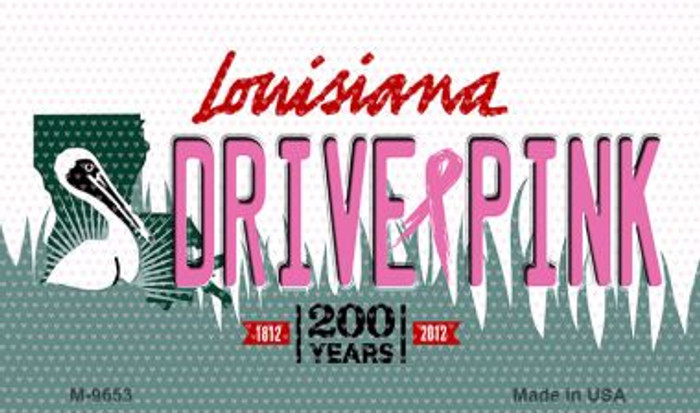 Drive Pink Louisiana Novelty Metal Magnet