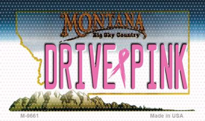Drive Pink Montana Novelty Metal Magnet