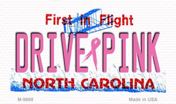 Drive Pink North Carolina Novelty Metal Magnet