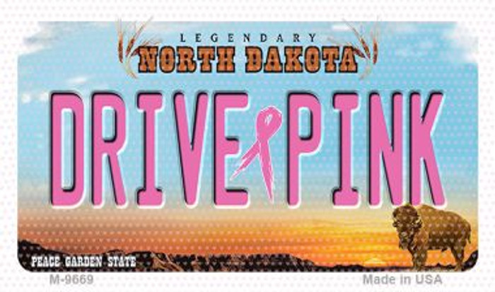 Drive Pink North Dakota Novelty Metal Magnet