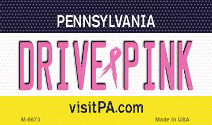 Drive Pink Pennsylvania Novelty Metal Magnet