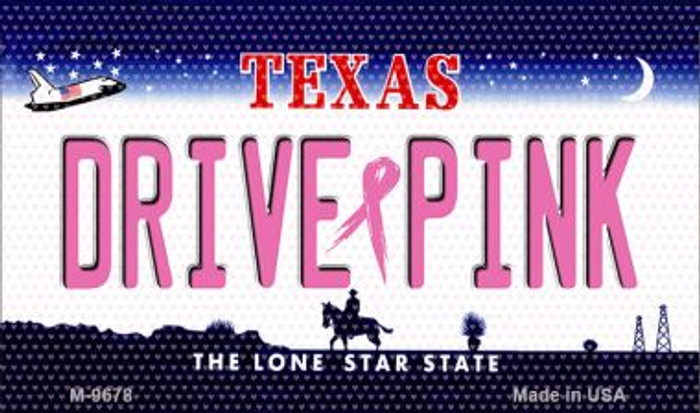 Drive Pink Texas Novelty Metal Magnet