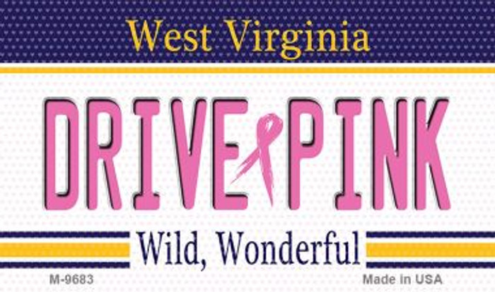 Drive Pink West Virginia Novelty Metal Magnet
