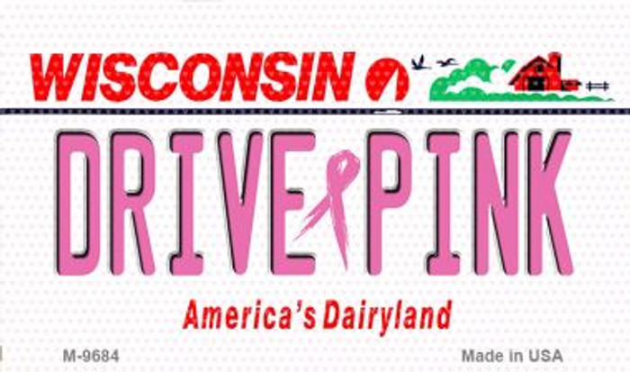Drive Pink Wisconsin Novelty Metal Magnet
