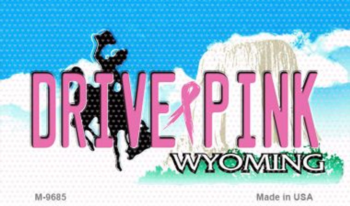 Drive Pink Wyoming Novelty Metal Magnet