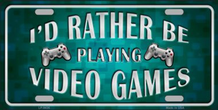 Rather Play Video Games Novelty Metal License Plate