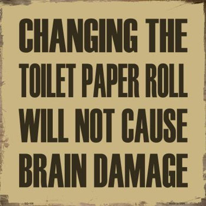 Changing Toilet Paper Novelty Metal Square Sign