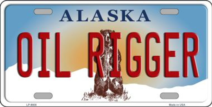 Oil Rigger Alaska State Background Novelty Metal License Plate
