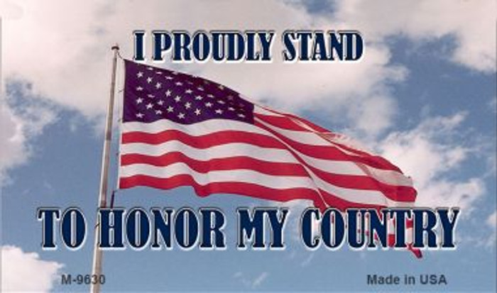 Proudly Stand Novelty Metal Magnet