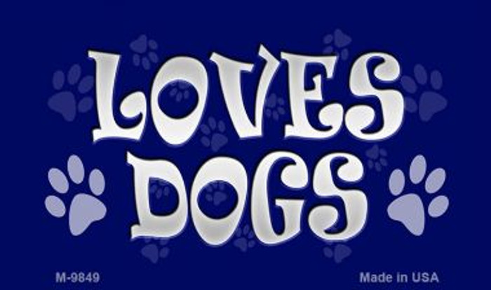 Loves Dogs Novelty Metal Magnet