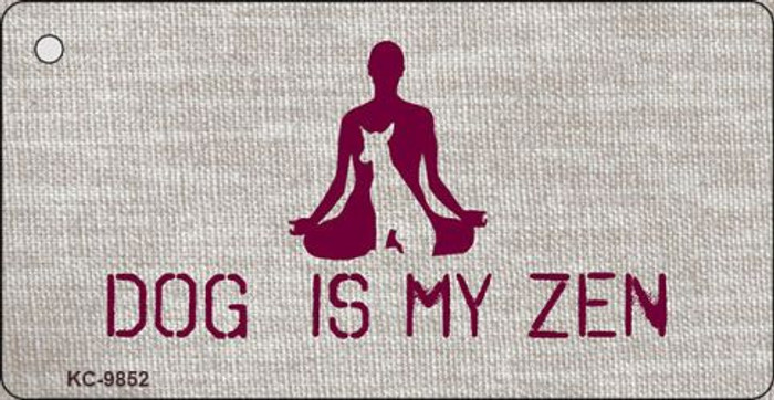 Dog Is My Zen Novelty Metal Key Chain