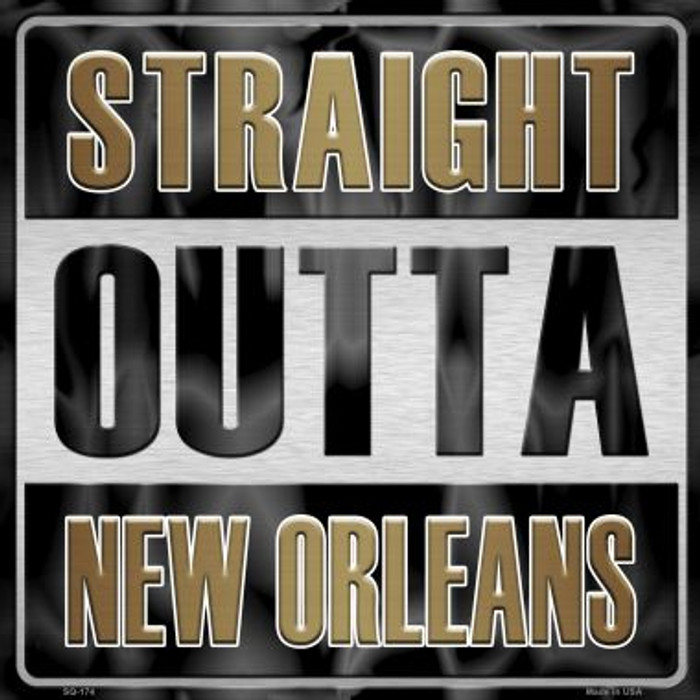 Straight Outta New Orleans Novelty Metal Square Sign