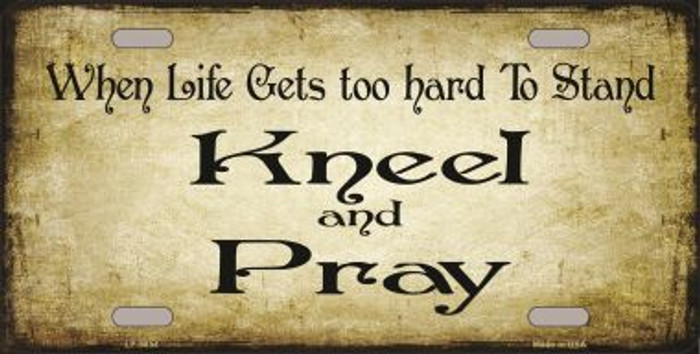 Kneel And Pray Novelty Metal License Plate