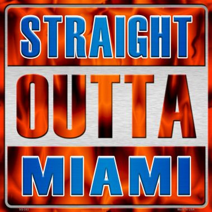 Straight Outta Miami Novelty Metal Square Sign