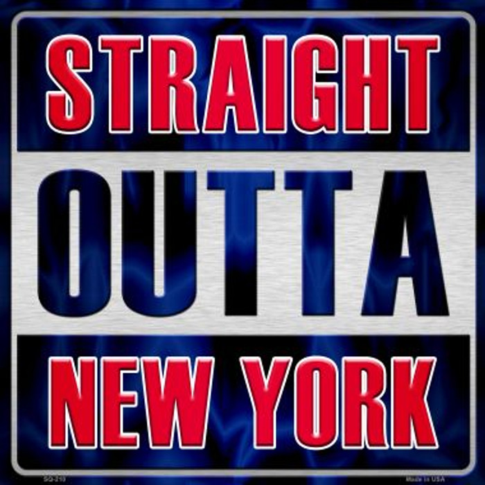 Straight Outta New York Novelty Metal Square Sign