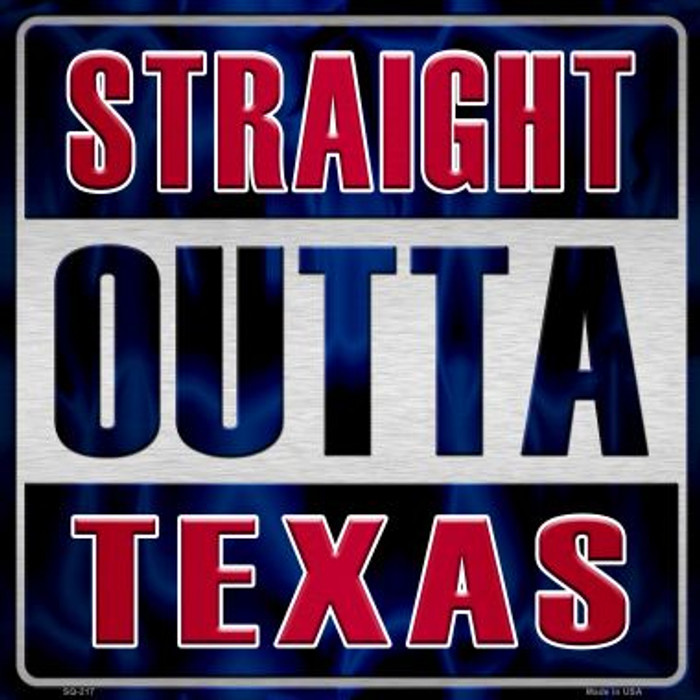 Straight Outta Texas Novelty Metal Square Sign