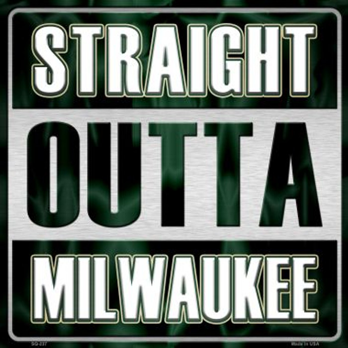 Straight Outta Milwaukee Novelty Metal Square Sign