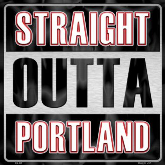Straight Outta Portland Novelty Metal Square Sign