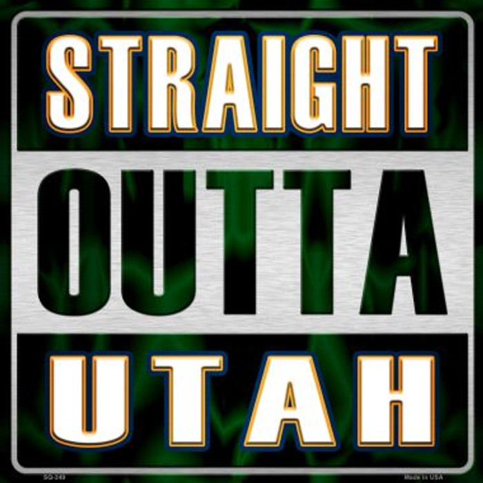 Straight Outta Utah Novelty Metal Square Sign