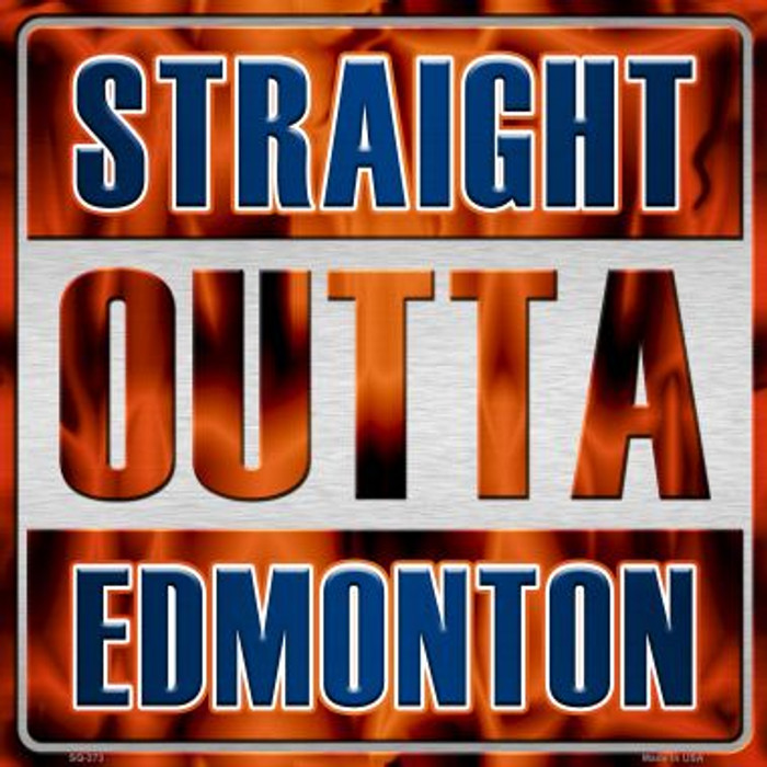 Straight Outta Edmonton Novelty Metal Square Sign