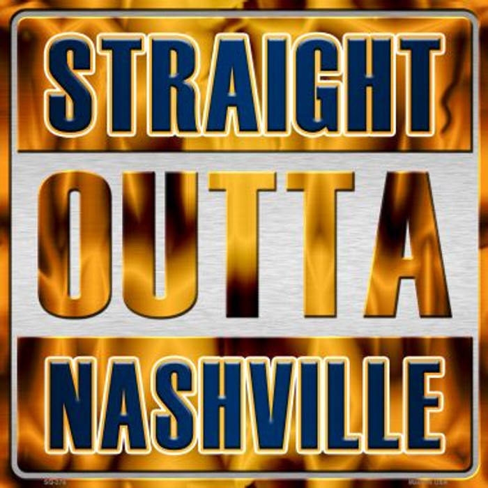 Straight Outta Nashville Novelty Metal Square Sign