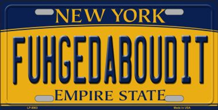 Fuhgedaboudit New York Background Novelty Metal Novelty License Plate