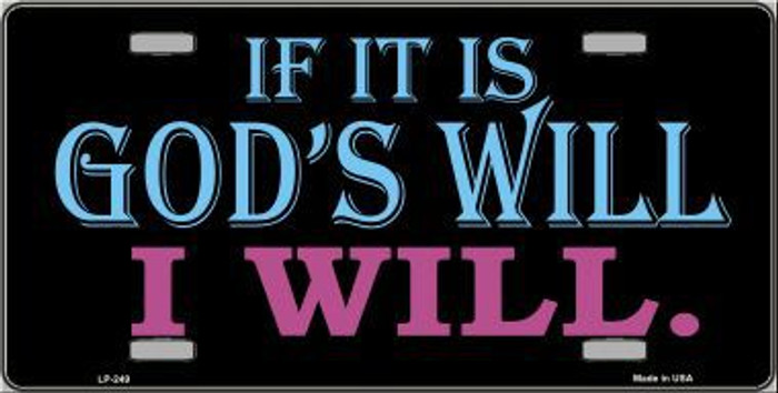 If It's God's Will Metal Novelty License Plate