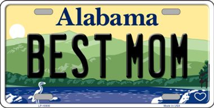 Best Mom Alabama Background Novelty Metal License Plate