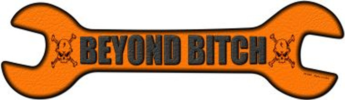 Beyond Bitch Novelty Metal Wrench Sign