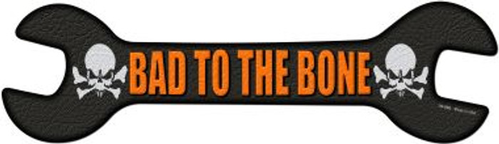 Bad To The Bone Novelty Metal Wrench Sign