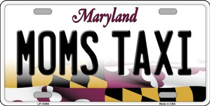 Moms Taxi Maryland Background Metal Novelty License Plate