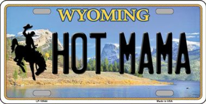 Hot Mama Wyoming Background Metal Novelty License Plate