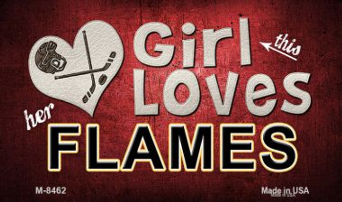 This Girl Loves Her Flames Novelty Metal Magnet