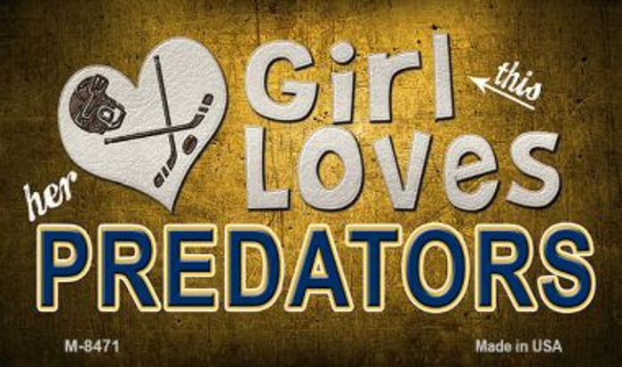 This Girl Loves Her Predators Novelty Metal Magnet