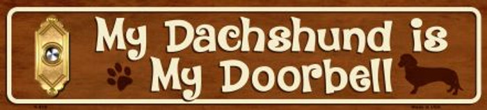 My Dachshund Is My Doorbell Novelty Metal Mini Street Sign