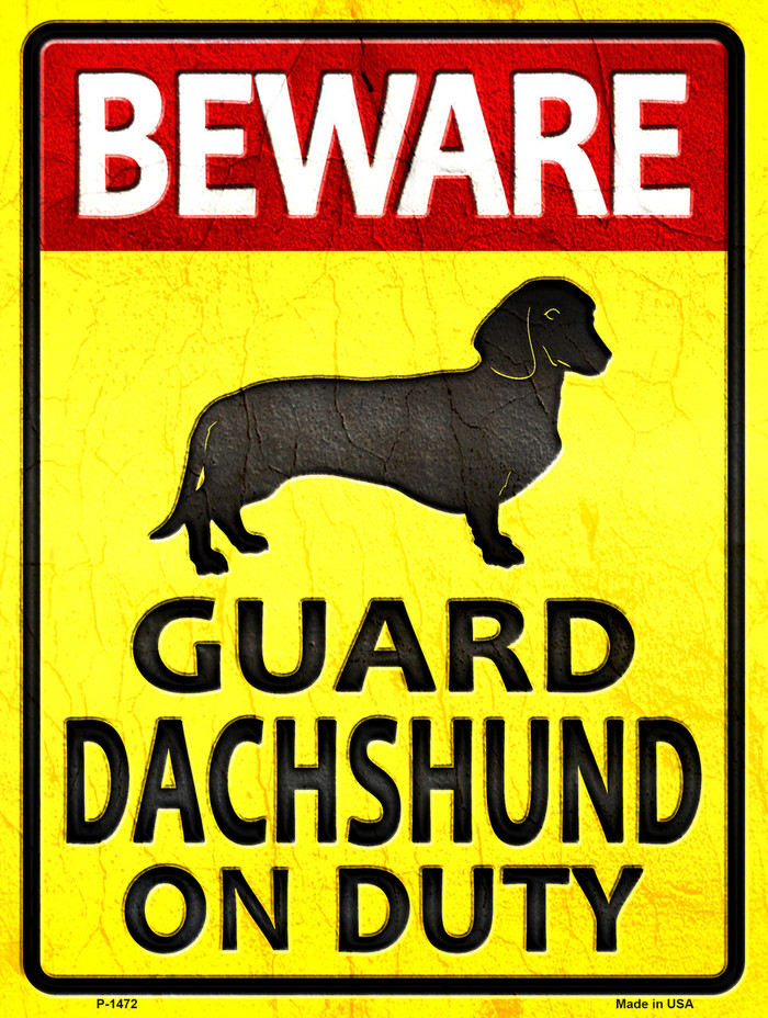 Guard Dachshund On Duty Metal Novelty Parking Sign