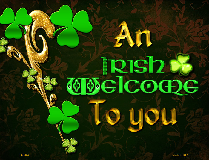 An Irish Welcome To You Metal Novelty Parking Sign