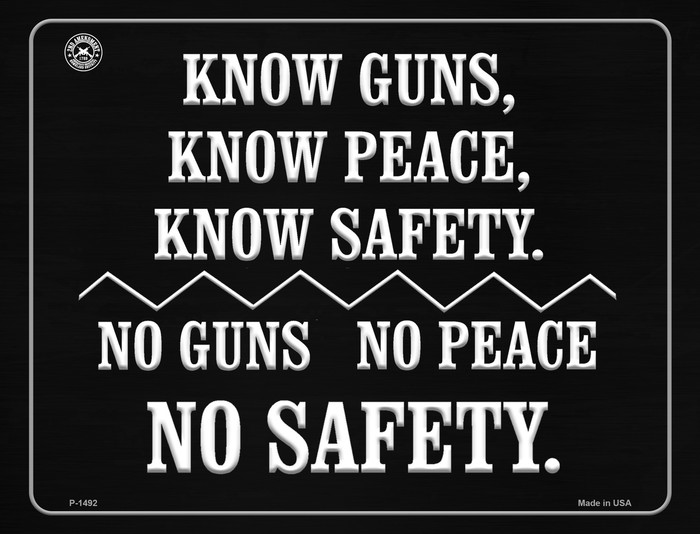 Know Guns, Know People, Know Safety Metal Novelty Parking Sign