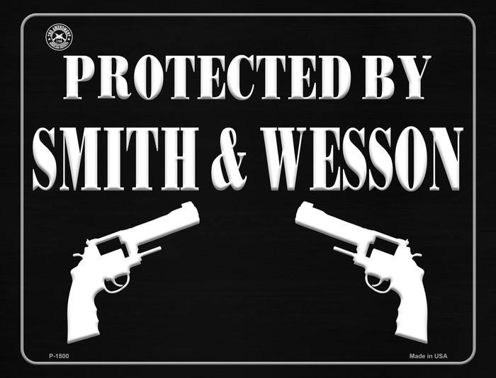 Protected by Smith and Wesson Metal Novelty Parking Sign