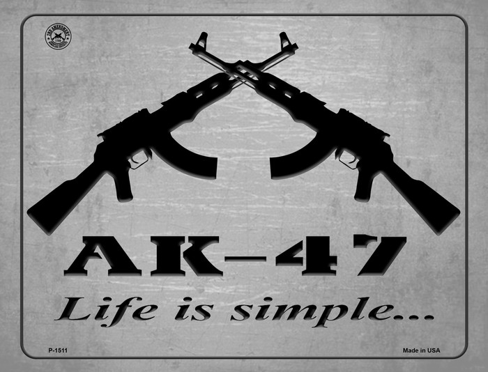 AK-47 Life Is Simple Metal Novelty Parking Sign