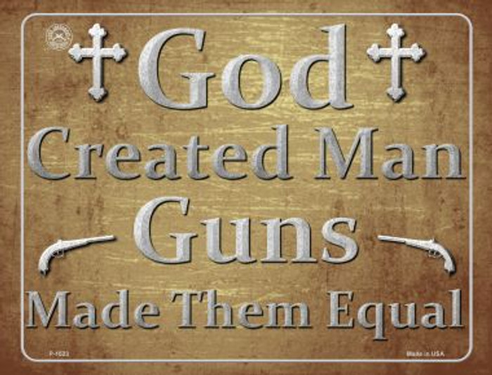 God Created Man Guns Made Them Equal Metal Novelty Parking Sign
