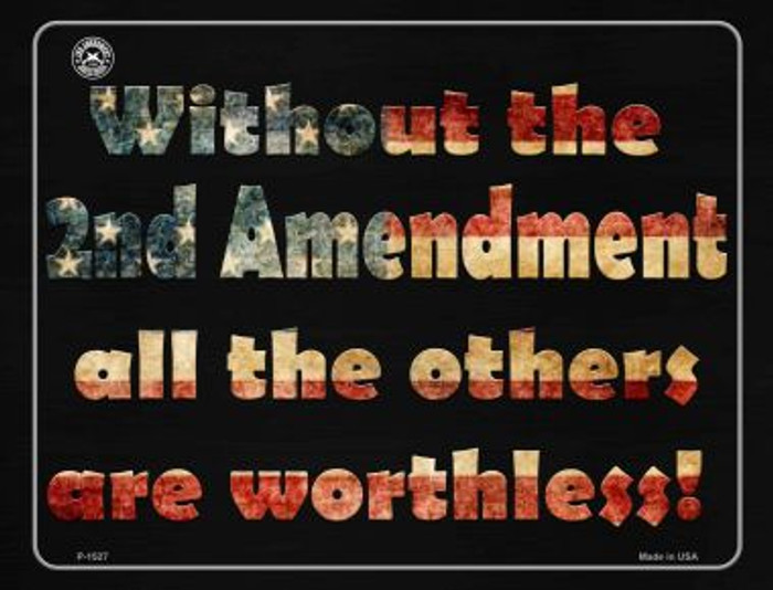 Without 2nd Amendment All Others Are Wholesale Metal Novelty Parking Sign