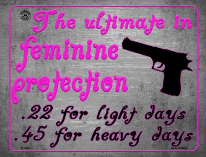 The Ultimate In Feminine Protection Metal Novelty Parking Sign