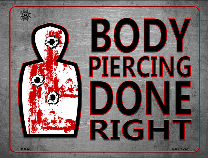 Body Piercing Done Right Metal Novelty Parking Sign